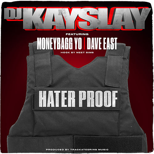 Hater Proof (feat. Dave East, Moneybagg Yo & Meet Sims) von DJ Kayslay