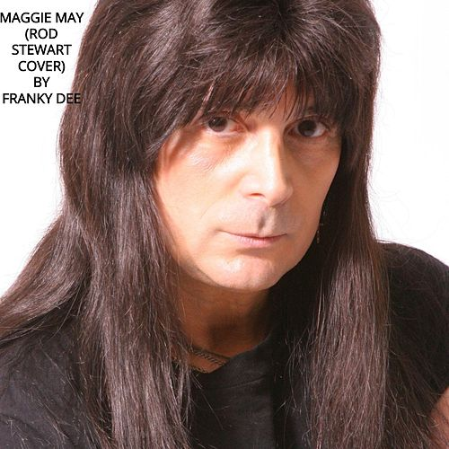 Maggie May by Franky Dee