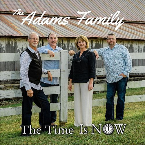 The Time Is Now by Adams Family