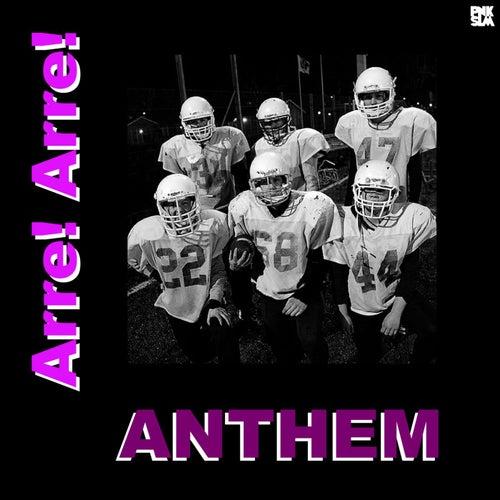 Anthem by Arre! Arre!