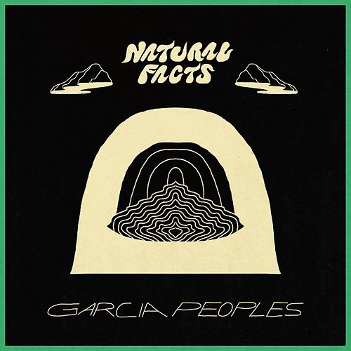 Natural Facts by Garcia Peoples
