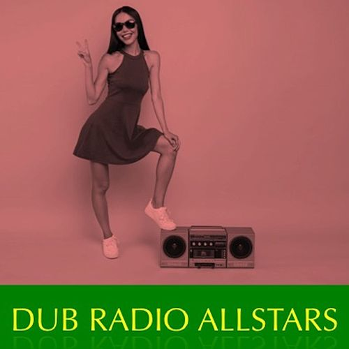 Dub Radio Allstars by Various Artists
