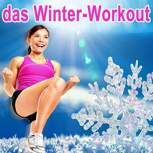 Das Winter-Workout Programm - Musik Zum Trainieren (2018-2019) [140 Bpm] (Die Besten Musik Für Aerobics, Pumpin' Cardio Power, Plyo, Exercise, Steps, Barré, Curves, Sculpting, Abs, Butt, Lean, Twerk, Slim Down Fitness Workout) by Various Artists