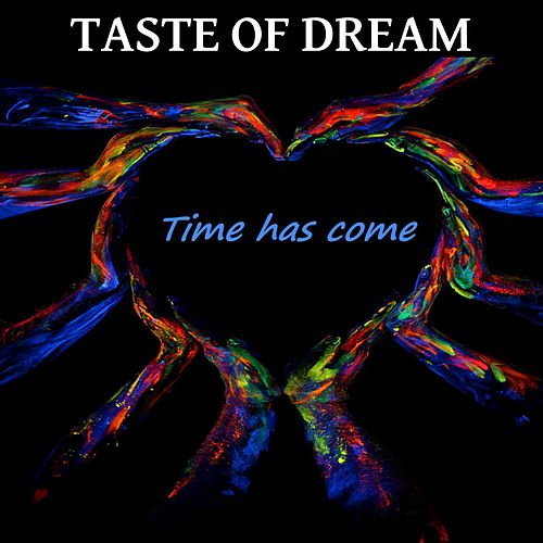 Time Has Come von Taste of Dream