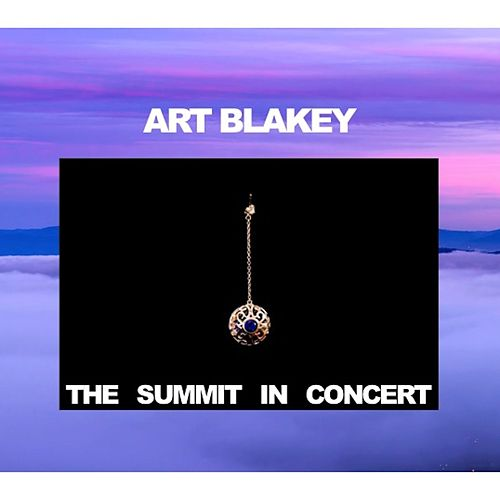 The Summit: In Concert by Art Blakey