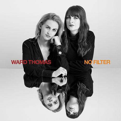 No Filter (Alternative Mixes) by Ward Thomas