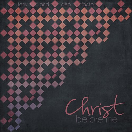 Christ Before Me de Tony