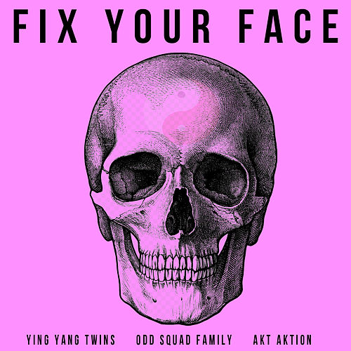Fix Your Face von Ying Yang Twins