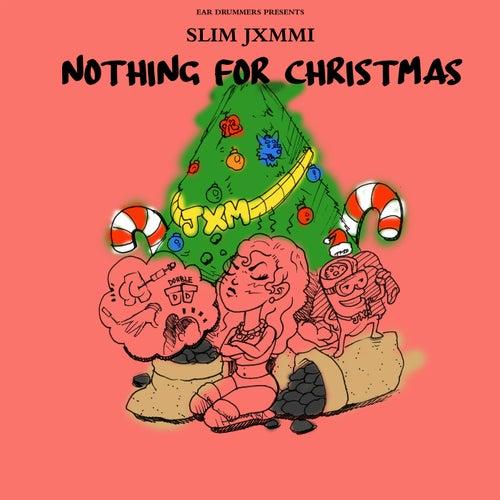Ear Drummers Presents Nothing For Christmas by Slim Jxmmi, Rae Sremmurd, Ear Drummers