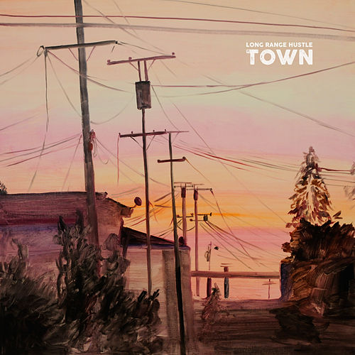 Town by Long Range Hustle
