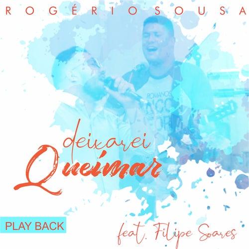 Deixarei Queimar (Playback) by Rogério Sousa