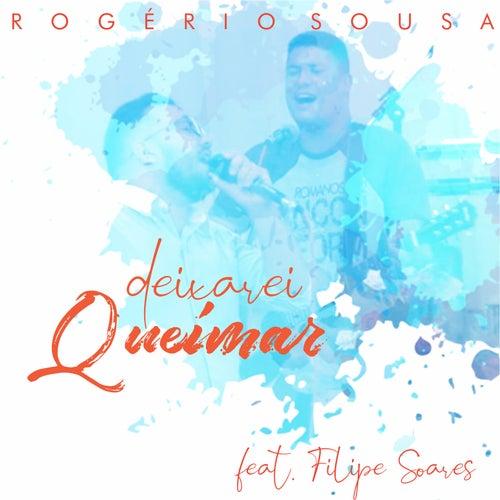 Deixarei Queimar by Rogério Sousa