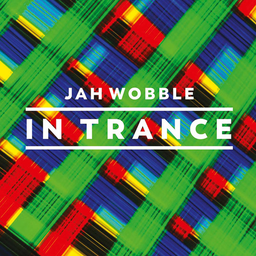 In Trance de Jah Wobble