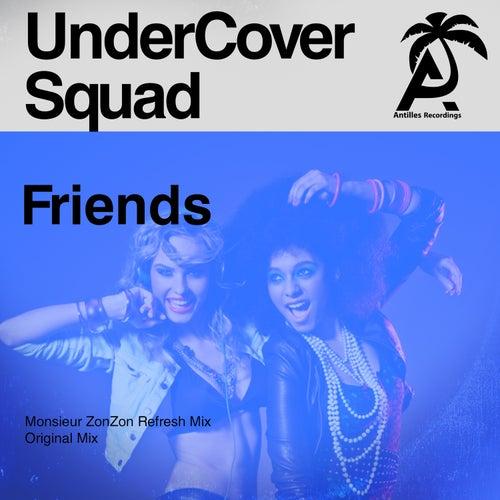 Friends von UnderCover Squad