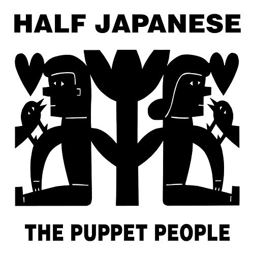 The Puppet People by Half Japanese