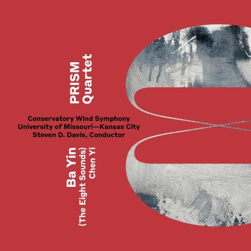 Chen Yi: Ba Yin (Version for Saxophone Quartet & Wind Ensemble) by Prism Quartet