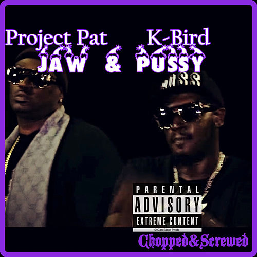 Jaw & Pussy (Chopped & Screwed) von Project Pat