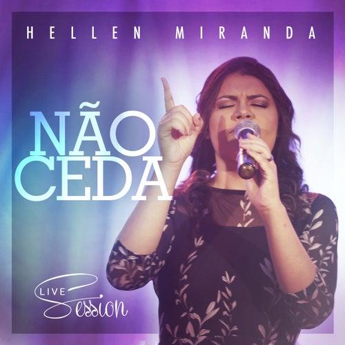 Não Ceda (Live Session) de Hellen Miranda