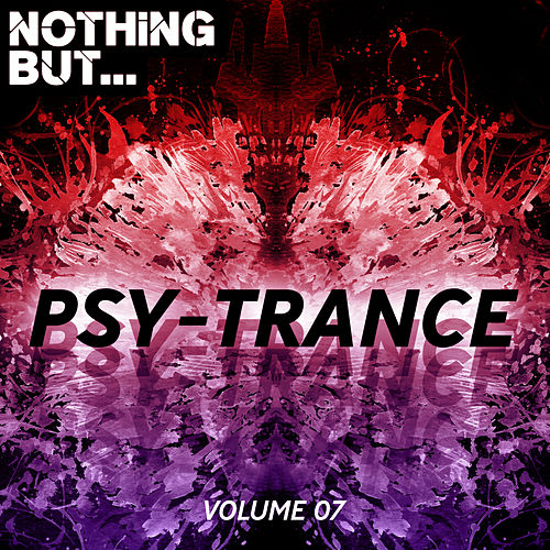 Nothing But... Psy Trance, Vol. 07 - EP by Various Artists