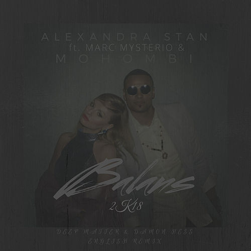 Balans 2K18 (Deep Matter & Damon Hess English Remix) [feat. Mohombi & MARC MYSTERIO] de Alexandra Stan