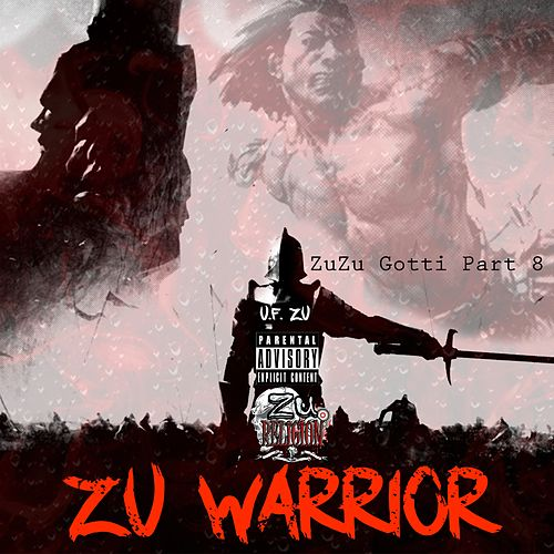 ZuZu Gotti Part 8: ZU Warrior by Ufzu