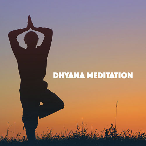 Dhyana Meditation by Various Artists