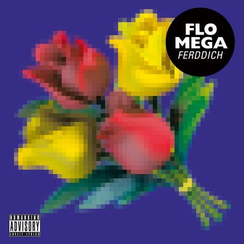 Ferddich von Flo Mega