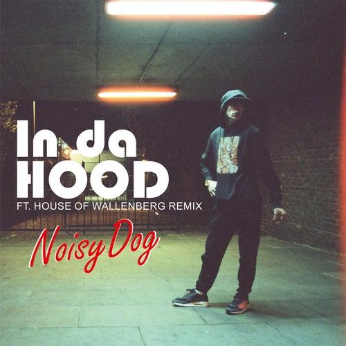 In Da Hood (feat. House Of Wallenberg) [Remix] de Noisydog