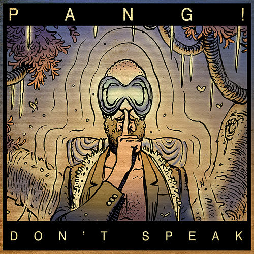 Don't Speak von Pang