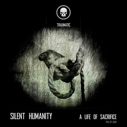 A Life of Sacrifice by Silent Humanity