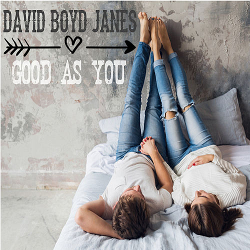Good as You by David Boyd Janes