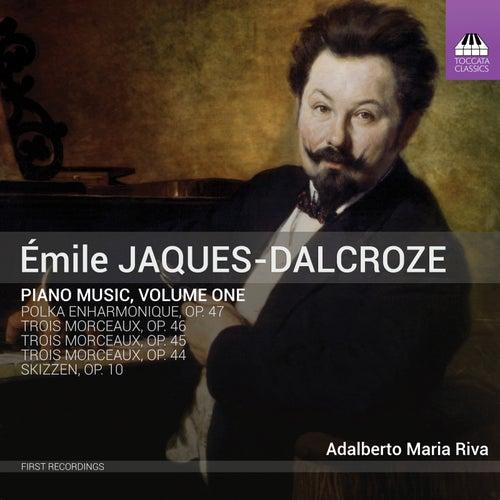 Jaques-Dalcroze: Piano Music, Vol. 1 by Adalberto Maria Riva