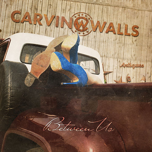 Between Us by Carvin Walls