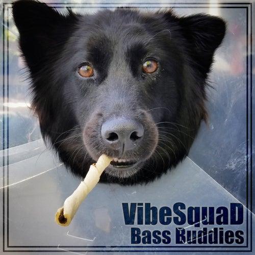 Bass Buddies von Vibesquad