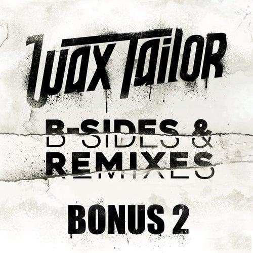 B-Sides & Remixes (Bonus 2) von Wax Tailor