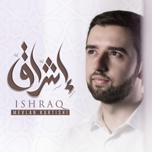 Ishraq by Mevlan Kurtishi