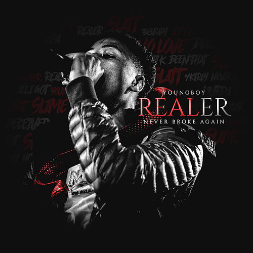 Realer by YoungBoy Never Broke Again