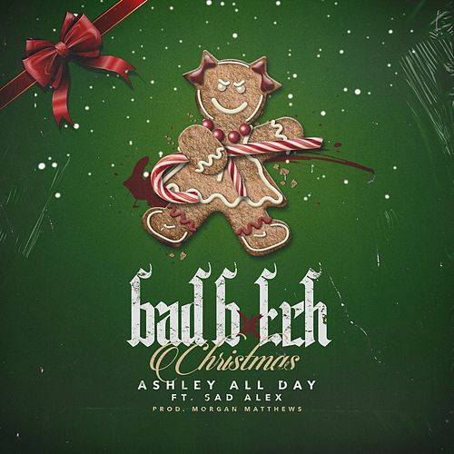 Bad Bitch Christmas (feat. Sad Alex) by Ashley All Day