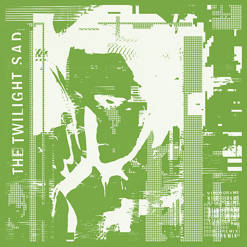 Videograms (Andrew Weatherall remix) von The Twilight Sad