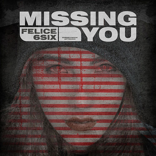 Missing You by Felice