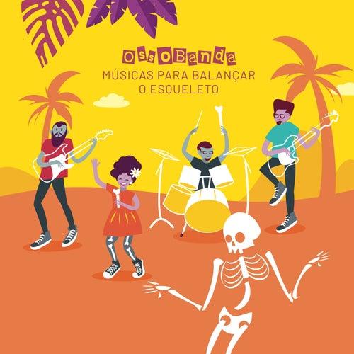 Ossobanda, Músicas para Balançar o Esqueleto de Osso Banda