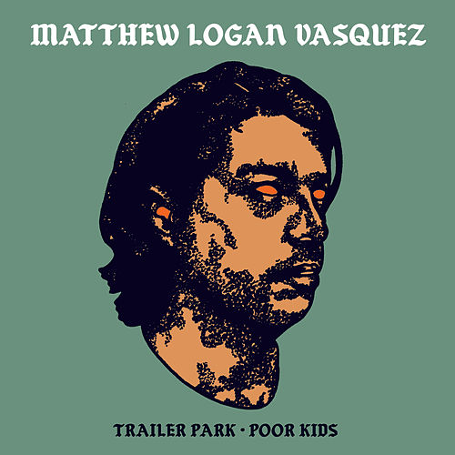 Trailer Park / Poor Kids by Matthew Logan Vasquez