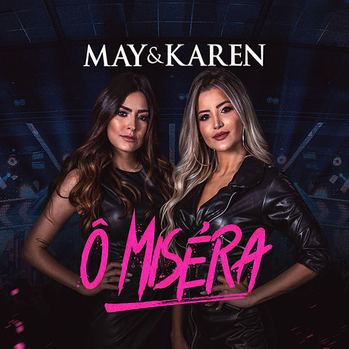 Ô Miséra de May & Karen
