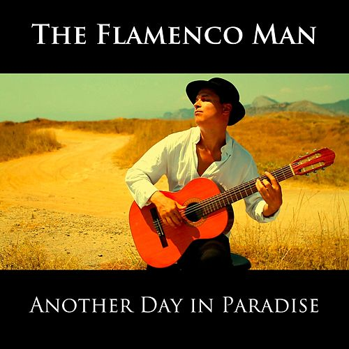 Another Day in Paradise von The Flamenco Man