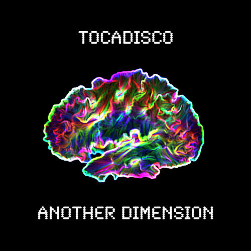 Another Dimension von Tocadisco
