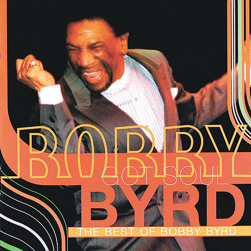 Bobby Byrd Got Soul: The Best Of Bobby Byrd by Bobby Byrd