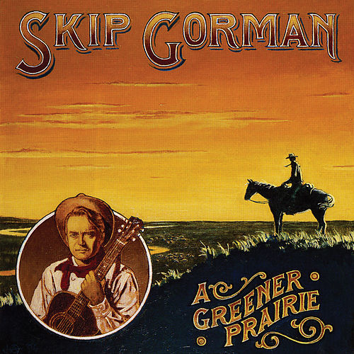 A Greener Prairie by Skip Gorman