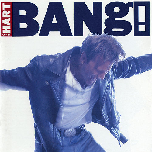 Bang! by Corey Hart