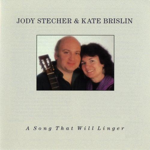 A Song That Will Linger von Jody Stecher & Kate Brislin