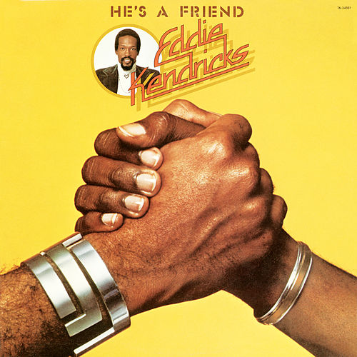 He's A Friend by Eddie Kendricks